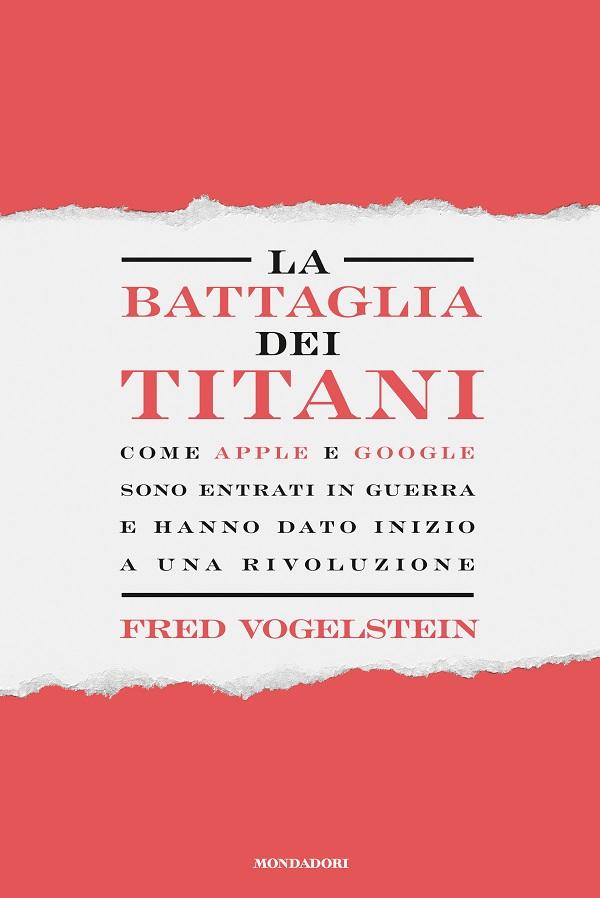 vogelstein_fred_la_battaglia_dei_titani.indd
